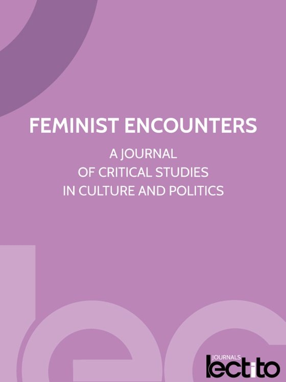 Feminist Encounters: A Journal of Critical Studies in Culture and Politics